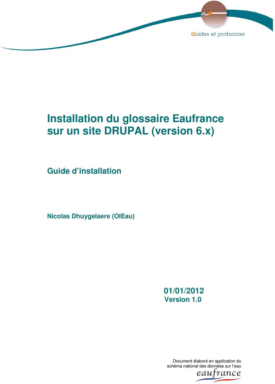 x) Guide d installation Nicolas Dhuygelaere (OIEau)