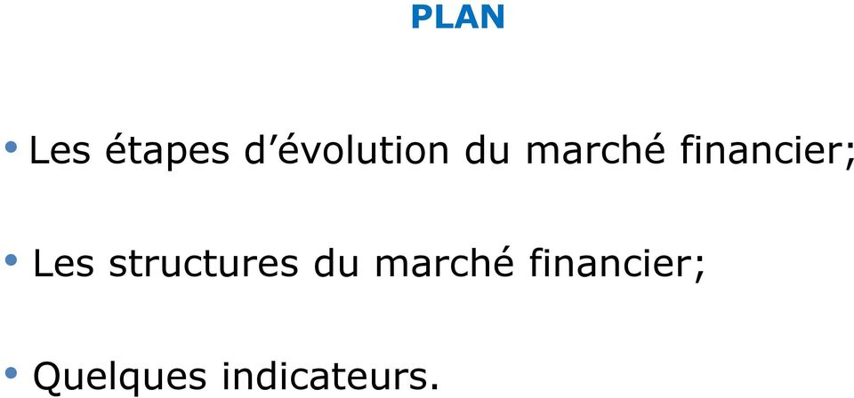 financier; Les structures