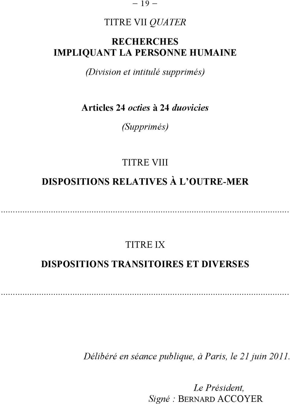 DISPOSITIONS RELATIVES À L OUTRE-MER TITRE IX DISPOSITIONS TRANSITOIRES ET