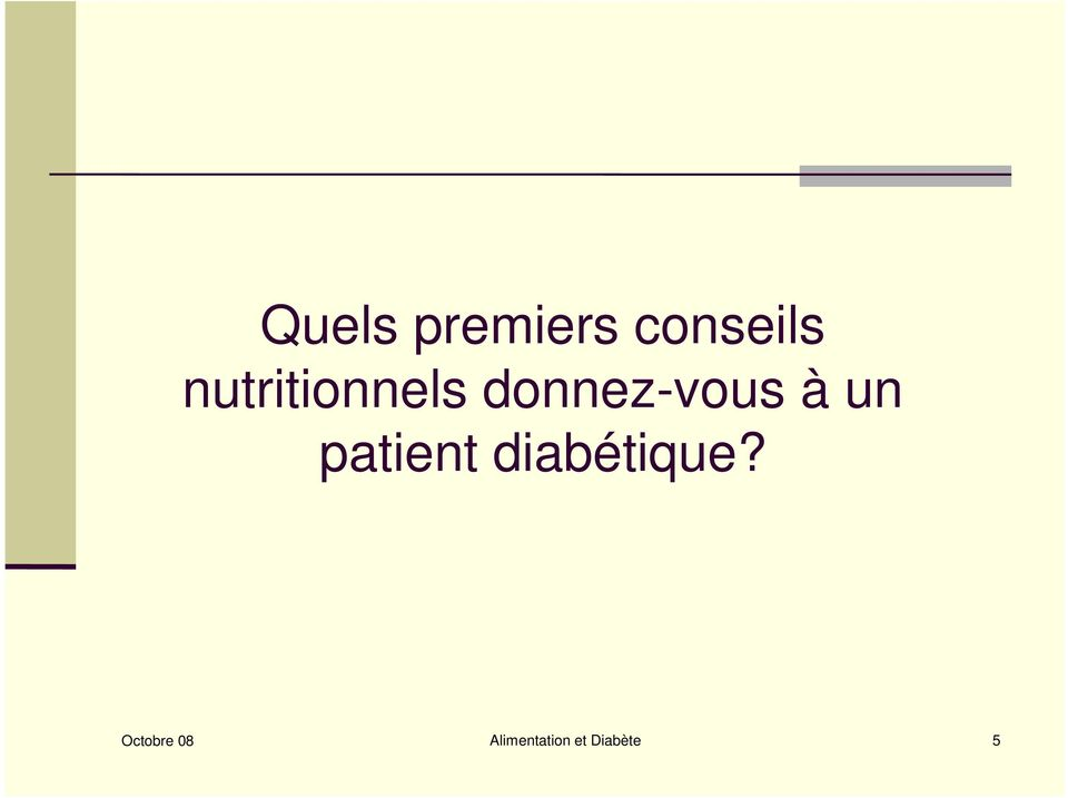un patient diabétique?
