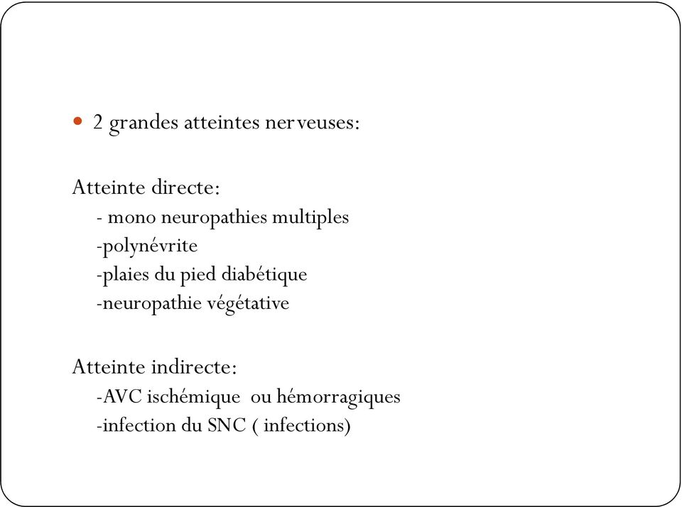 diabétique -neuropathie végétative Atteinte indirecte: