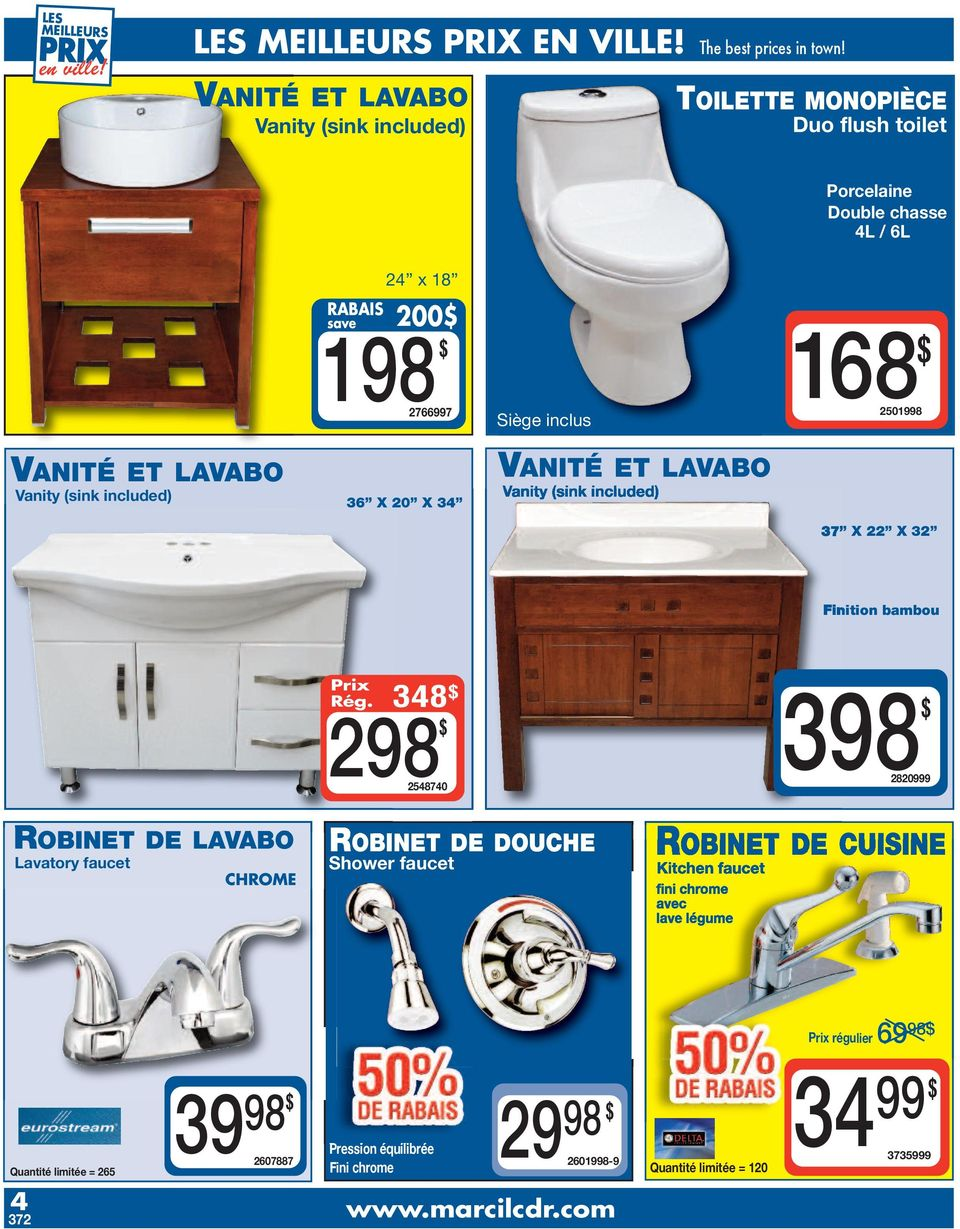 168 2501998 VANITÉ ET LAVABO Vanity (sink included) 36 X 20 X 34 VANITÉ ET LAVABO Vanity (sink included) 37 X 22 X 32 Finition bambou ROBINET DE LAVABO