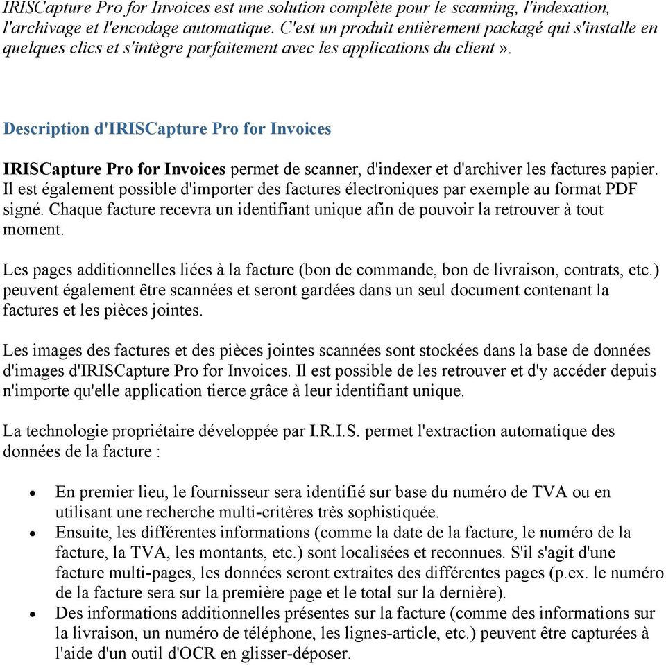 Description d'iriscapture Pro for Invoices IRISCapture Pro for Invoices permet de scanner, d'indexer et d'archiver les factures papier.