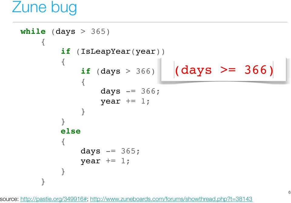 year += 1;! }! }! (days >= 366) source: http://pastie.