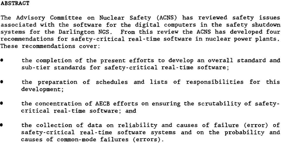 These recommendations cover: the completion of the present efforts to develop an overall standard and sub-tier standards for safety-critical real-time software; the preparation of schedules and lists