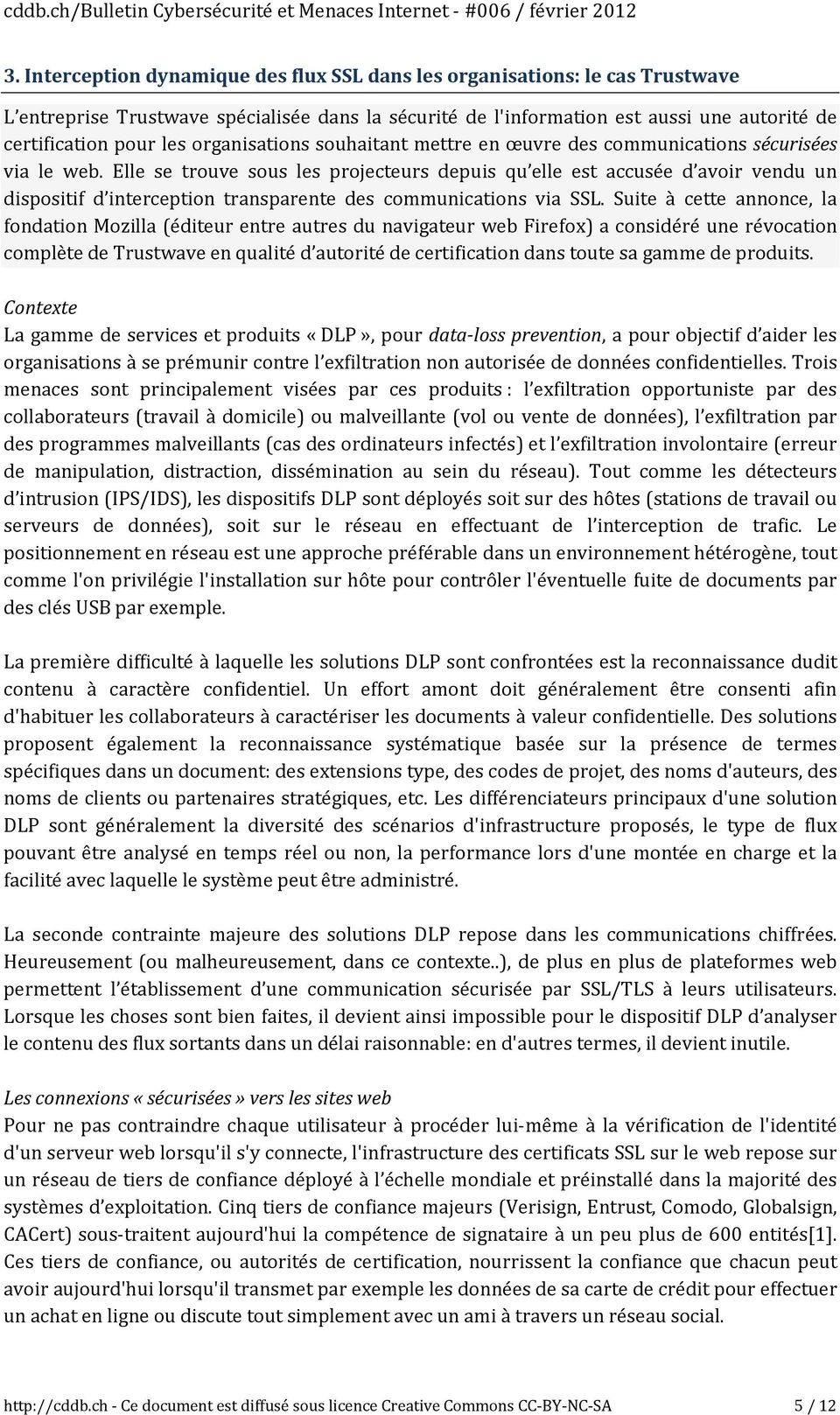 Elle se trouve sous les projecteurs depuis qu elle est accusée d avoir vendu un dispositif d interception transparente des communications via SSL.