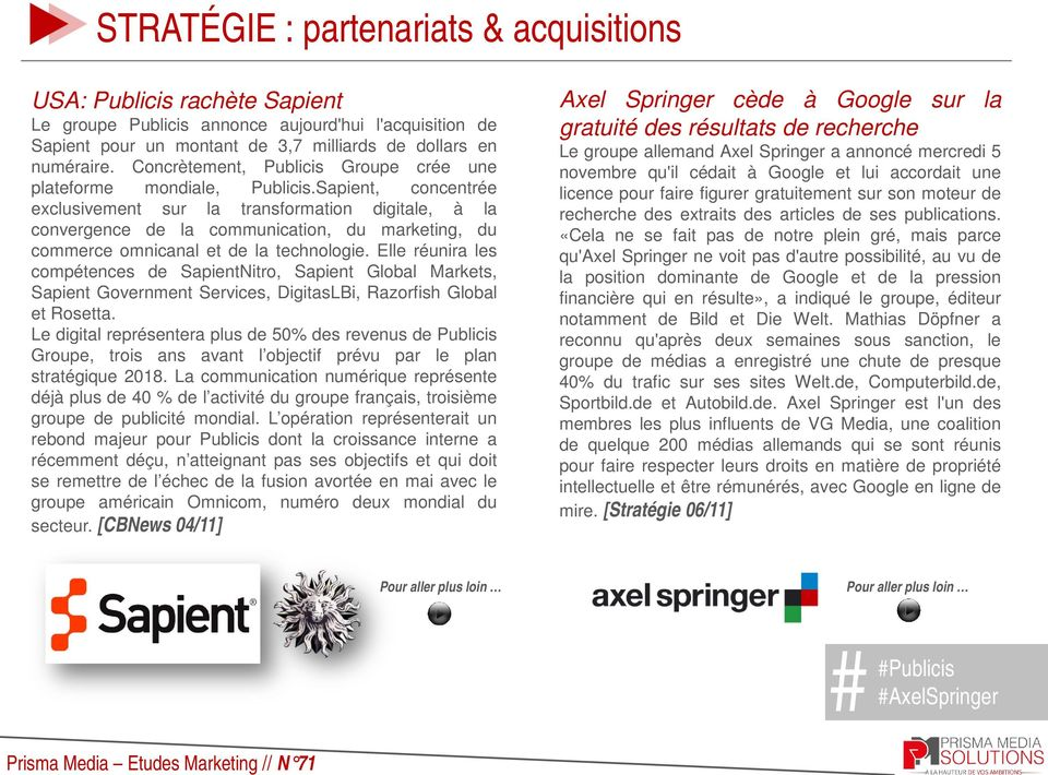Sapient, concentrée exclusivement sur la transformation digitale, à la convergence de la communication, du marketing, du commerce omnicanal et de la technologie.