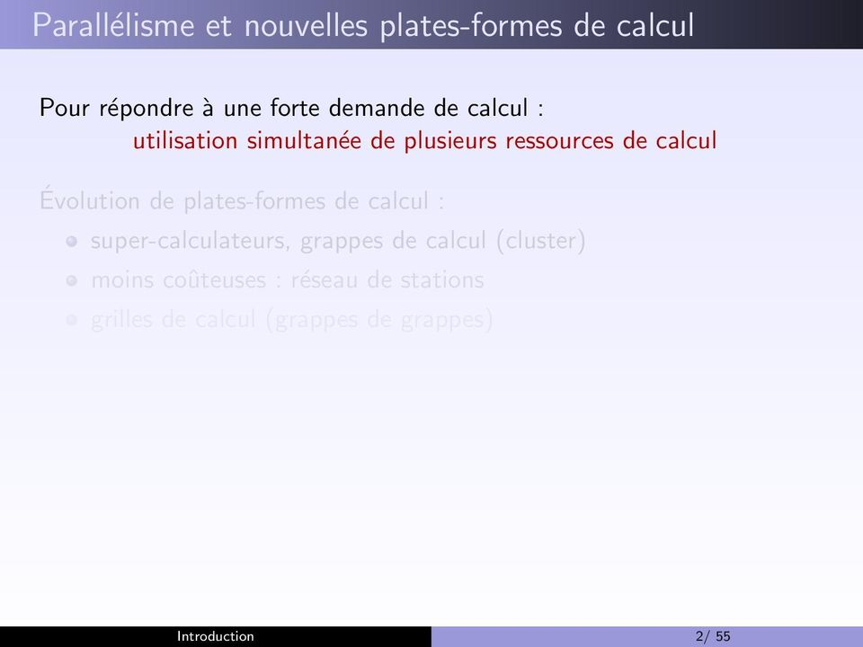 plates-formes de calcul : super-calculateurs, grappes de calcul (cluster) moins