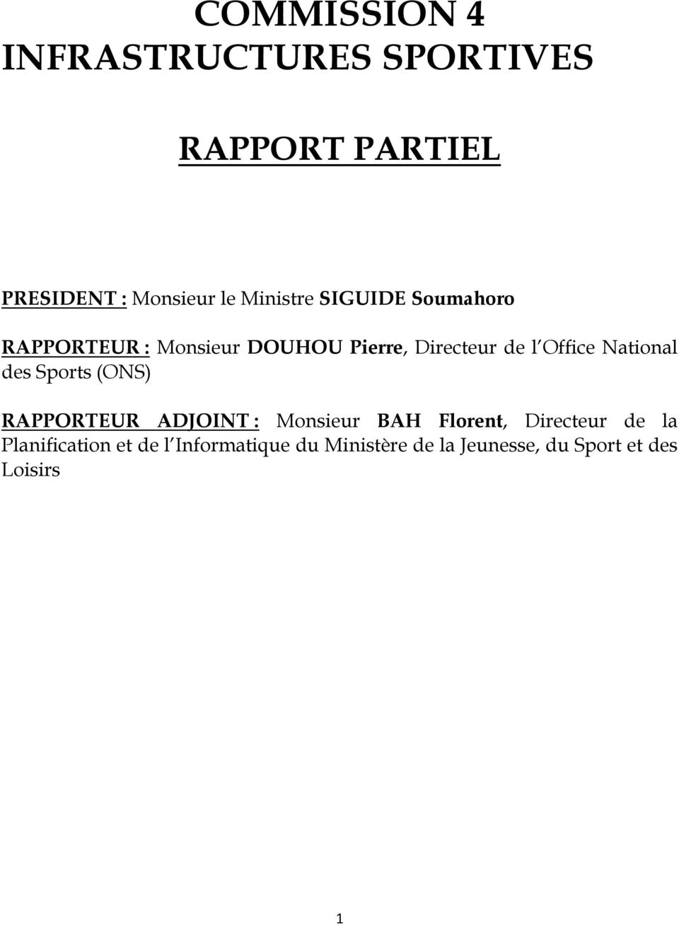 Office National des Sports (ONS) RAPPORTEUR ADJOINT : Monsieur BAH Florent,