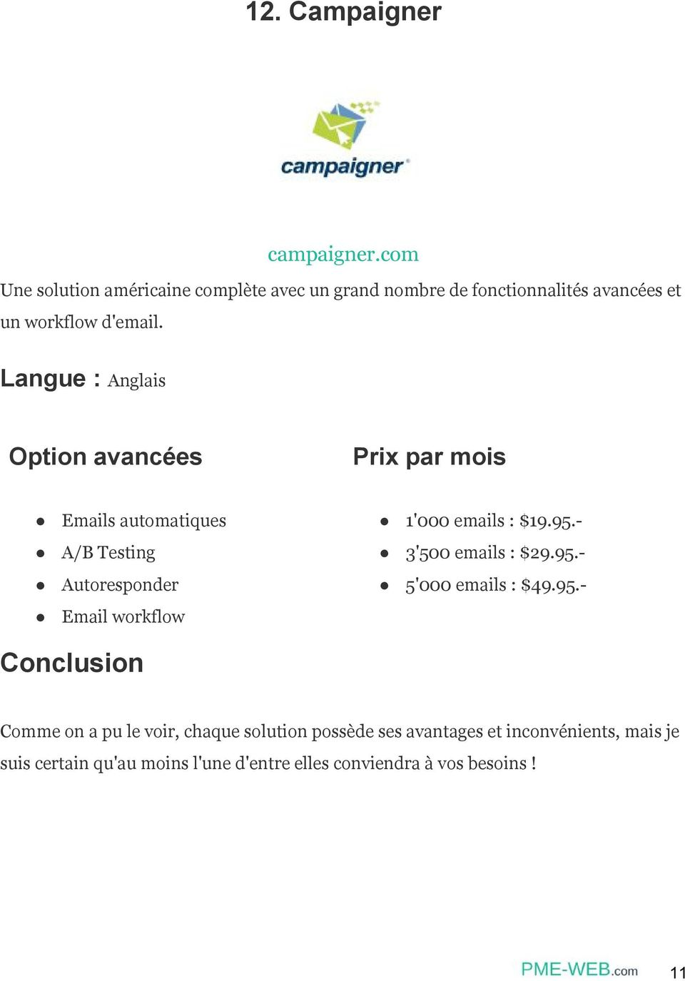 Langue : Anglais Emails automatiques A/B Testing Autoresponder Email workflow 1'000 emails : $19.95.