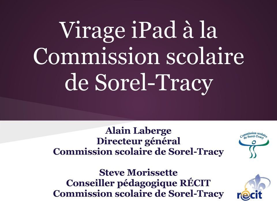 Commission scolaire de Sorel-Tracy Steve