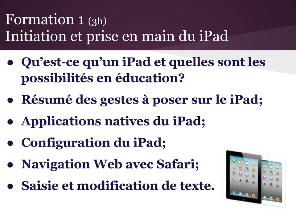 Résumé des gestes à poser sur le ipad; Applications natives du ipad;