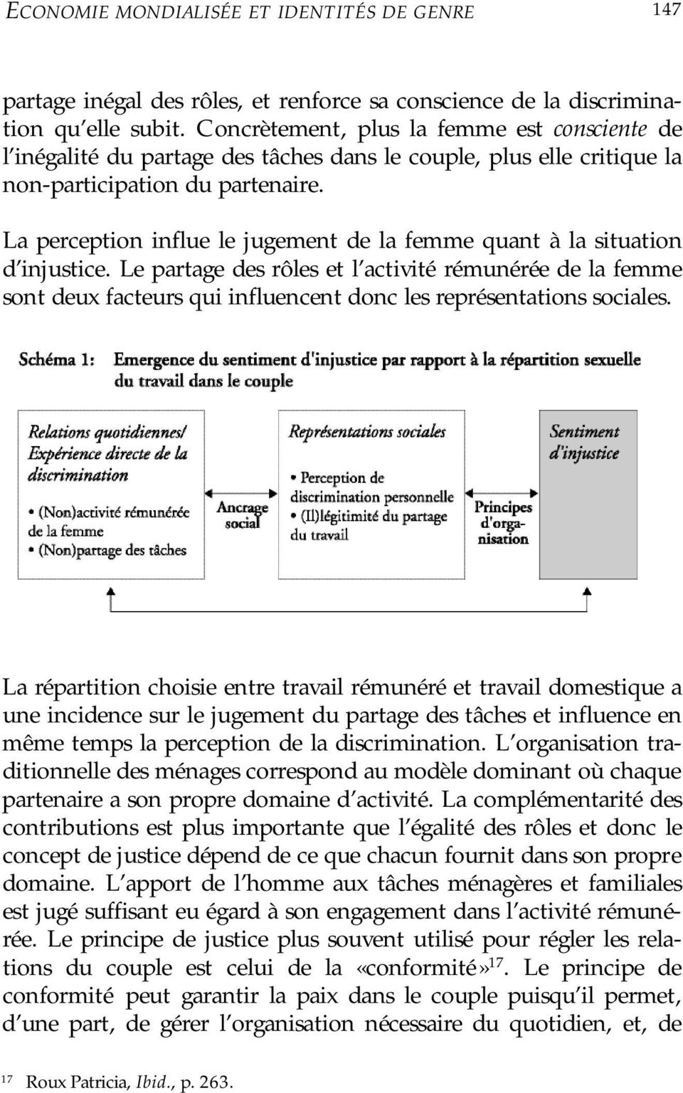 La perception influe le jugement de la femme quant à la situation d injustice.