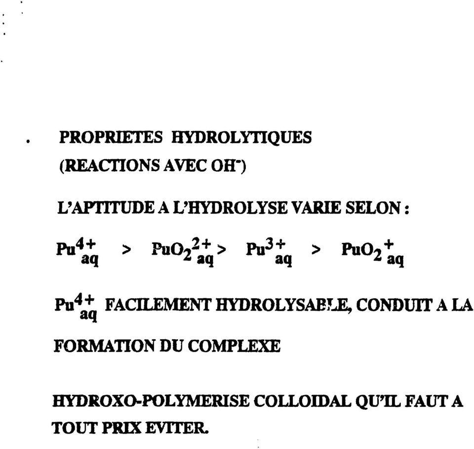 FACILEMENT HYDROLYSAELE, CONDUIT A LA FORMATION DU