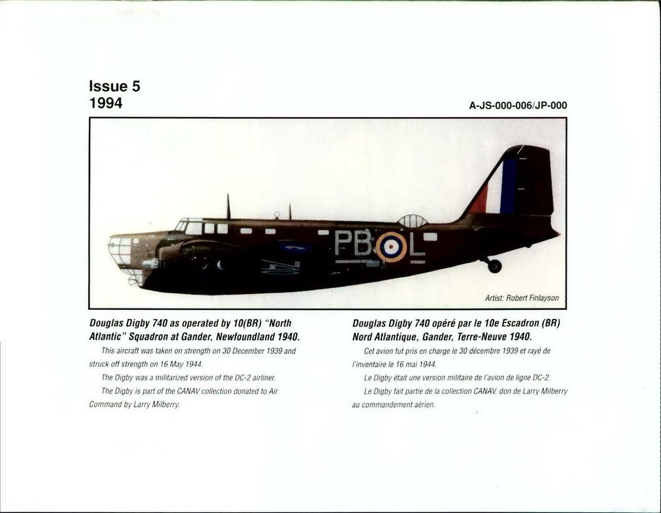 . This aircraft was taken on strength on 30 December 1939 and Cet avron fut pris en charge le 30 decembre 1939 et raye de struck off strength on 16 May 1944.