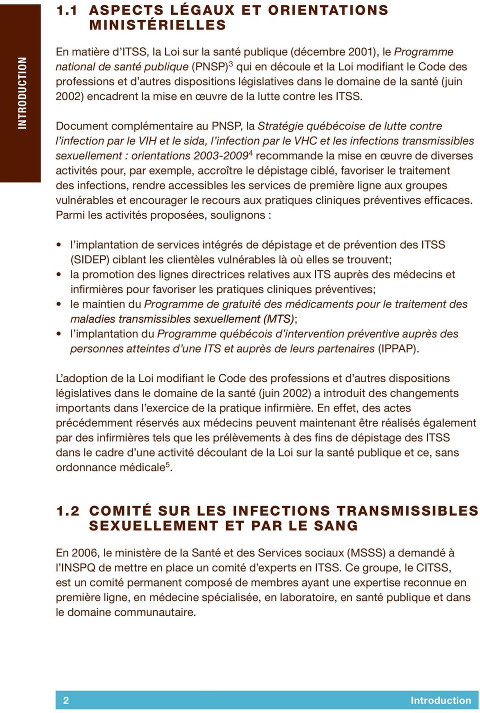 Document complémentaire au PNSP, la Stratégie québécoise de lutte contre l infection par le VIH et le sida, l infection par le VHC et les infections transmissibles sexuellement : orientations