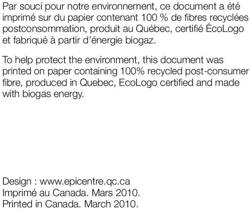 To help protect the environment, this document was printed on paper containing 100% recycled post-consumer fi bre,