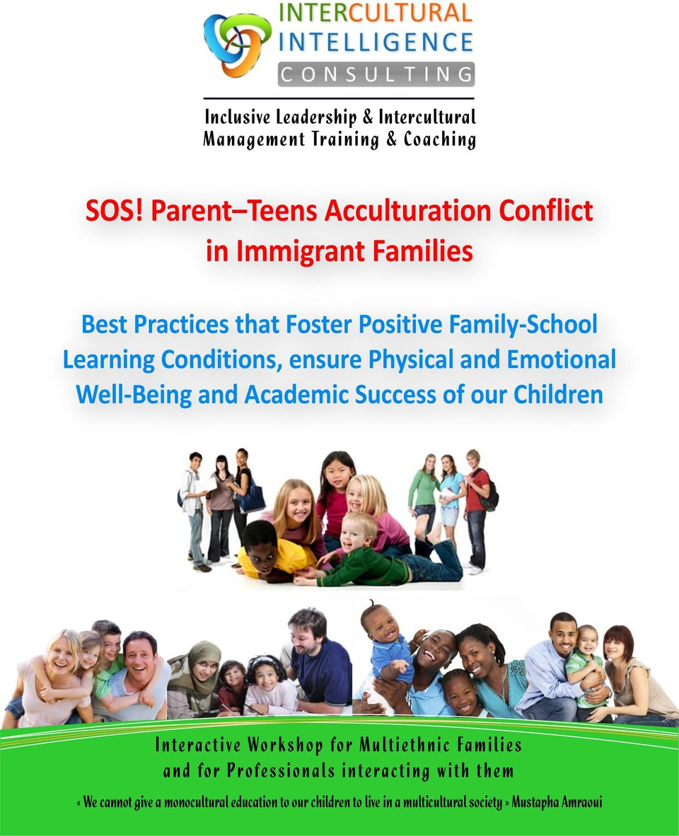 Physical and Emotional Well-Being and Academic Success of our Children I n t e r a c t i v e W o r k s h o p f o r M u l t i e t h n i c
