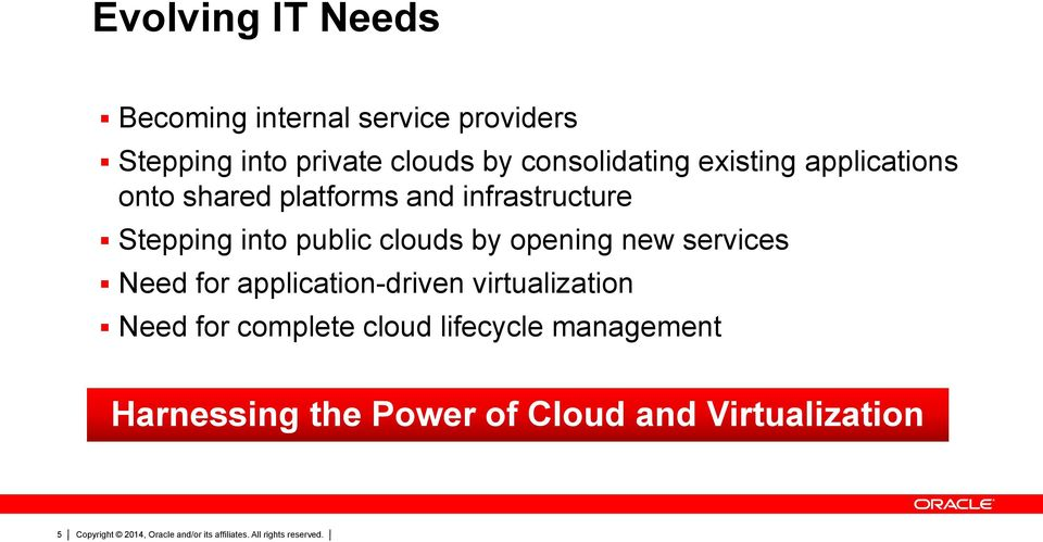 into public clouds by opening new services Need for application-driven virtualization