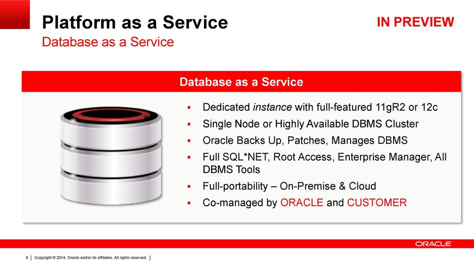 Oracle Backs Up, Patches, Manages DBMS Full SQL*NET, Root Access, Enterprise Manager,