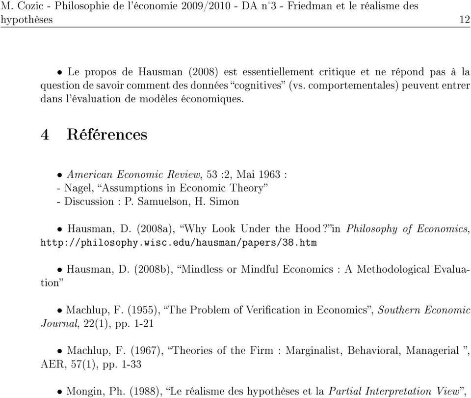 Samuelson, H. Simon Hausman, D. (2008a), Why Look Under the Hood?in Philosophy of Economics, http://philosophy.wisc.edu/hausman/papers/38.htm Hausman, D.