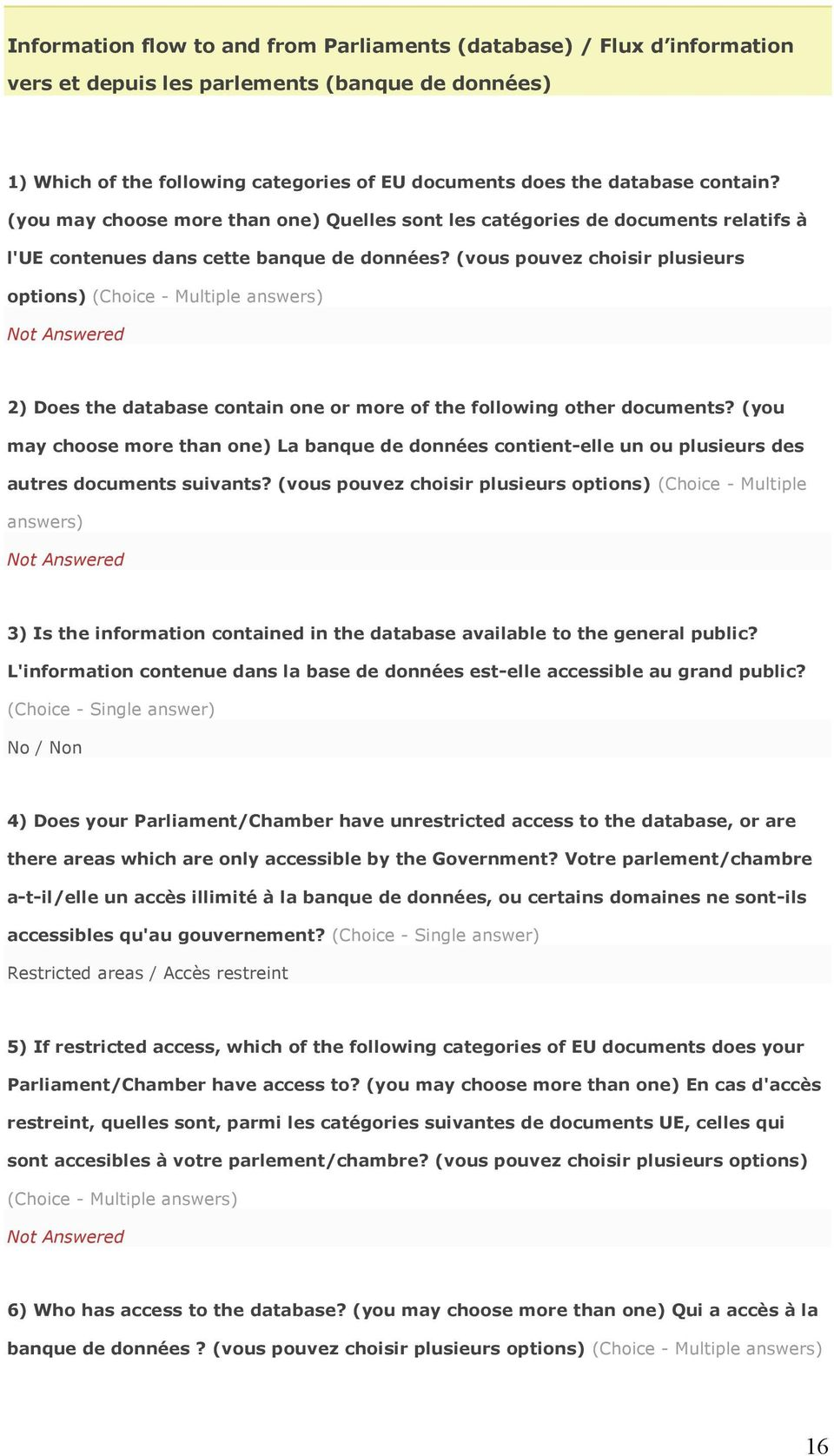 (vous pouvez choisir plusieurs options) (Choice - Multiple answers) 2) Does the database contain one or more of the following other documents?