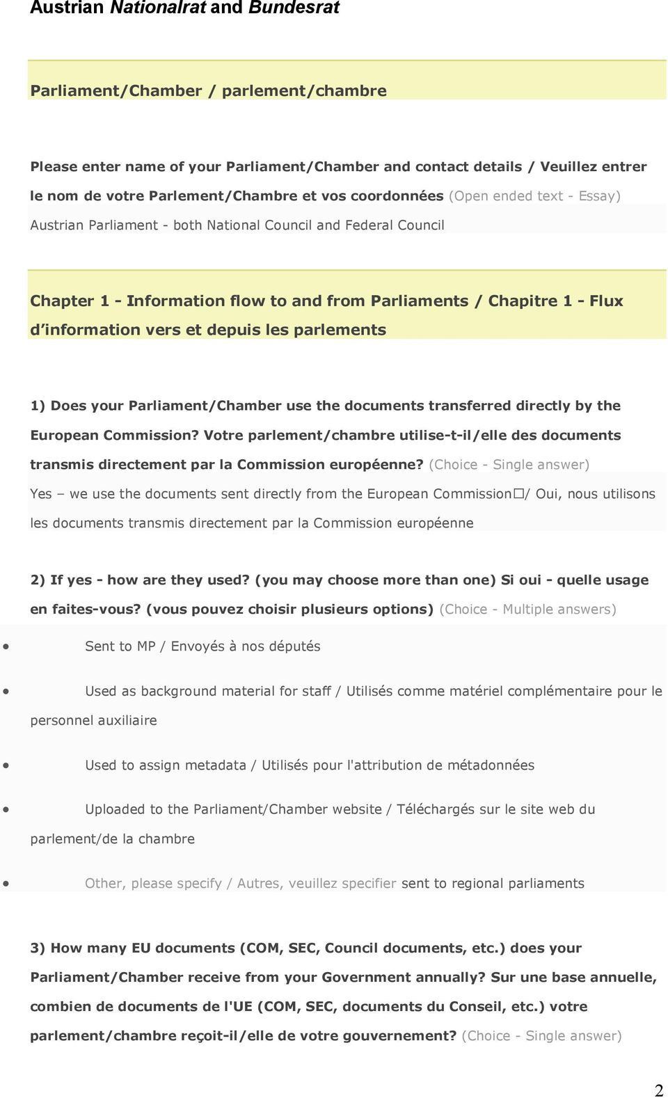depuis les parlements 1) Does your Parliament/Chamber use the documents transferred directly by the European Commission?