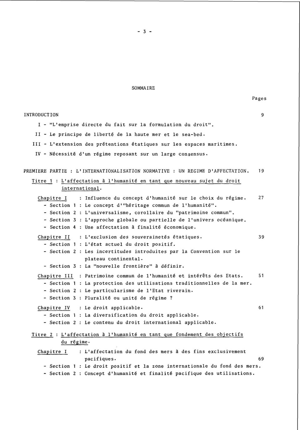 9 PREMIERE PARTIE : L'INTERNATIONALISATION NORMATIVE : UN REGIME D'AFFECTATION. 19 Titre 1 : L'affectation à l'humanité en tant que nouveau sujet du droit international.