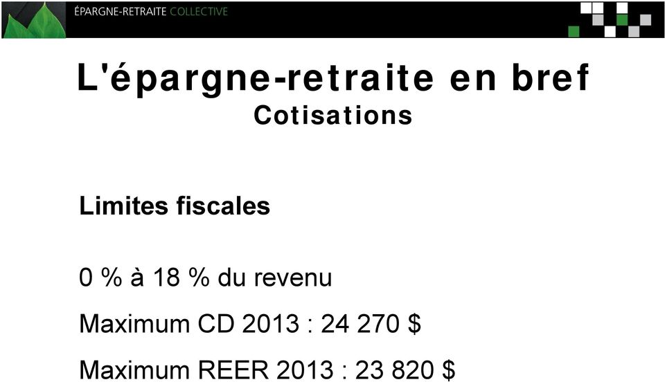 à 18 % du revenu Maximum CD 2013