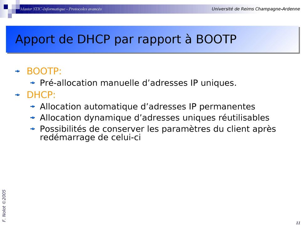DHCP: Allocation automatique d adresses IP permanentes Allocation