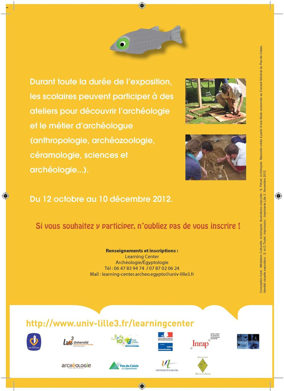 Renseignements et inscriptions : Learning Center Archéologie/égyptologie Tél : 06 47 83 94 74 / 07 87 02 06 24 Mail : learning-center.archeo.egypto@univ-lille3.