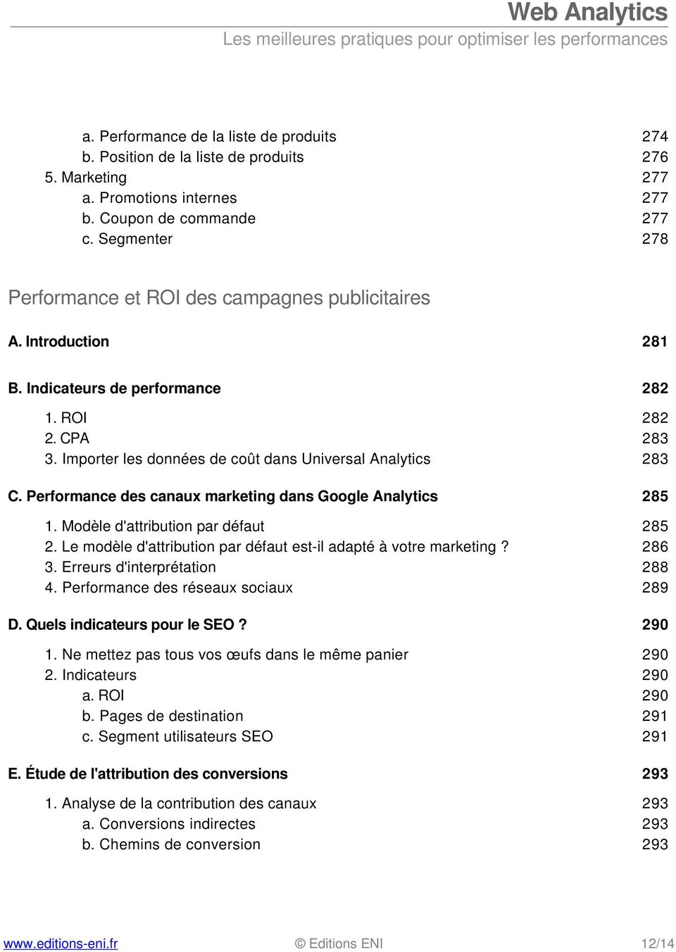 Performance des canaux marketing dans Google Analytics 285 1. Modèle d'attribution par défaut 285 2. Le modèle d'attribution par défaut est-il adapté à votre marketing? 286 3.