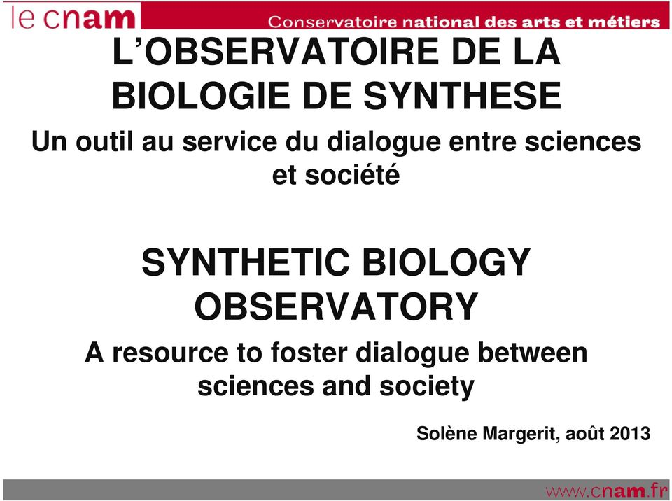 SYNTHETIC BIOLOGY OBSERVATORY A resource to foster