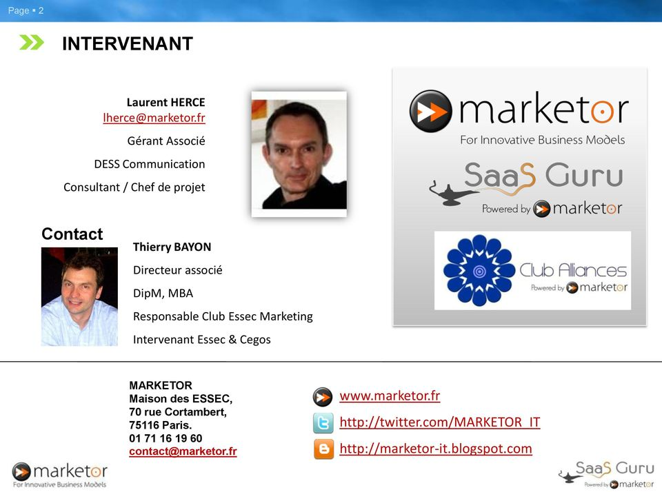 associé DipM, MBA Responsable Club Essec Marketing Intervenant Essec & Cegos MARKETOR Maison des