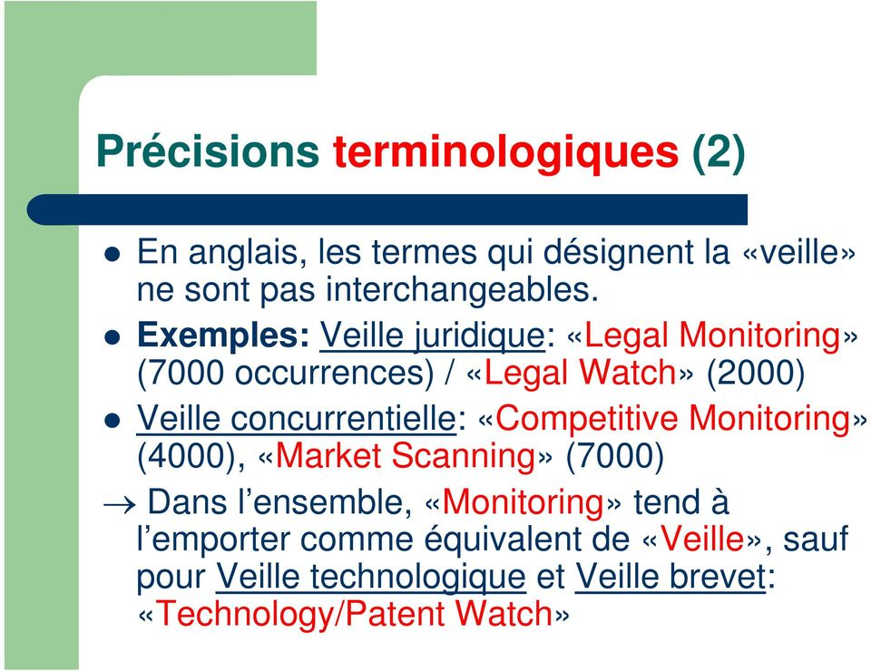 concurrentielle: «Competitive Monitoring» (4000), «Market Scanning» (7000) Dans l ensemble, «Monitoring»