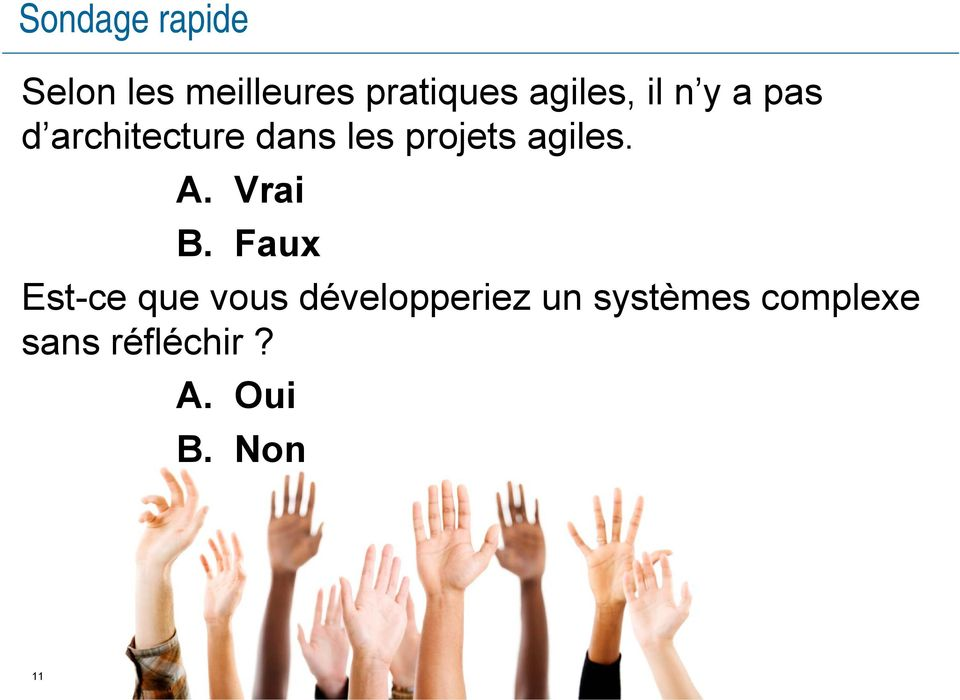 projets agiles. A. Vrai B.