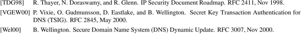 Wellington. Secret Key Transaction Authentication for DNS (TSIG).