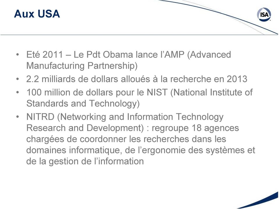 of Standards and Technology) NITRD (Networking and Information Technology Research and Development) : regroupe