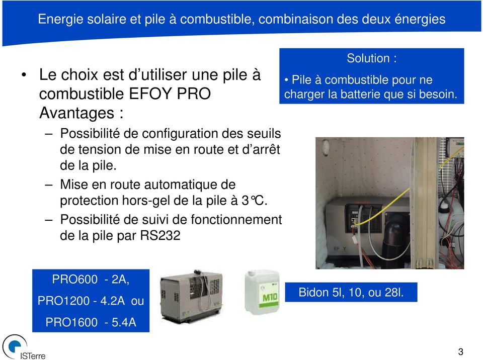 Mise en route automatique de protection hors-gel de la pile à 3 C.