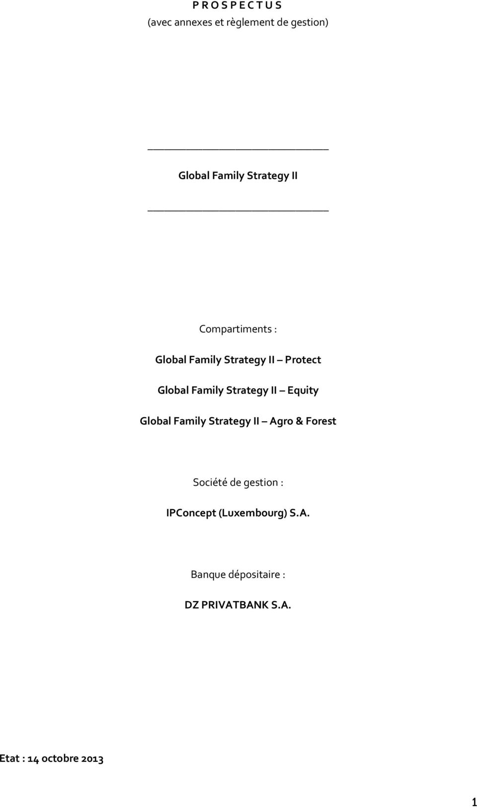 Strategy II Equity Global Family Strategy II Agro & Forest Société de gestion :