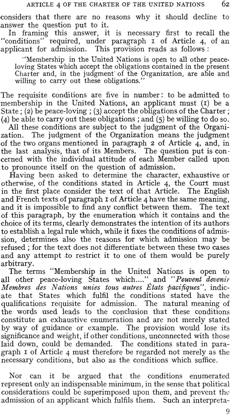 "This provision reads as follows : ""Membership in the United Nations is open to al1 other peaceloving States which accept the obligations contained in the present Charter and, in the judgment' of the"