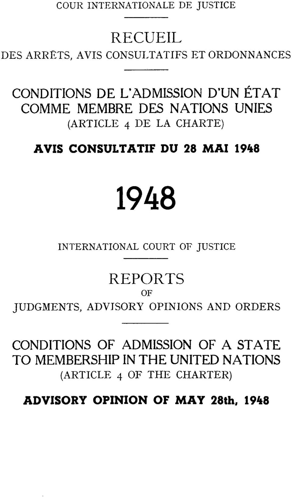 1948 INTERNATIONAL COURT OF JUSTICE REPORTS OF JUDGMENTS, ADVJSOR17 OPINIONS AND ORDERS CONDITIONS OF