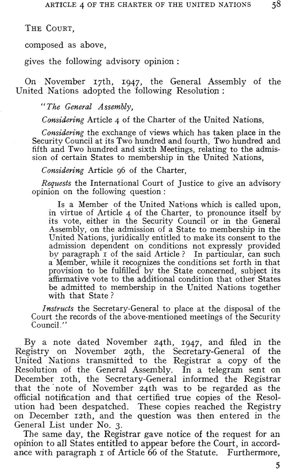 and sixth Meetings, relating to the admission of certain States to membership in the United Nations, Consideriag Article 96 of the Charter, Requests the International Court of Justice to give an