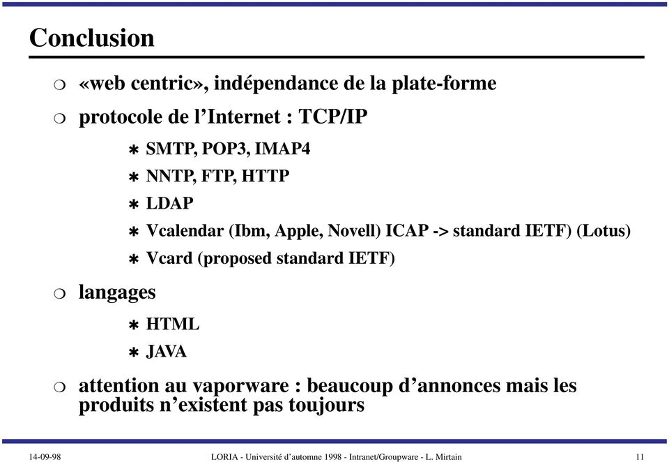 Vcard (proposed standard IETF) HTML JAVA attention au vaporware : beaucoup d annonces mais les
