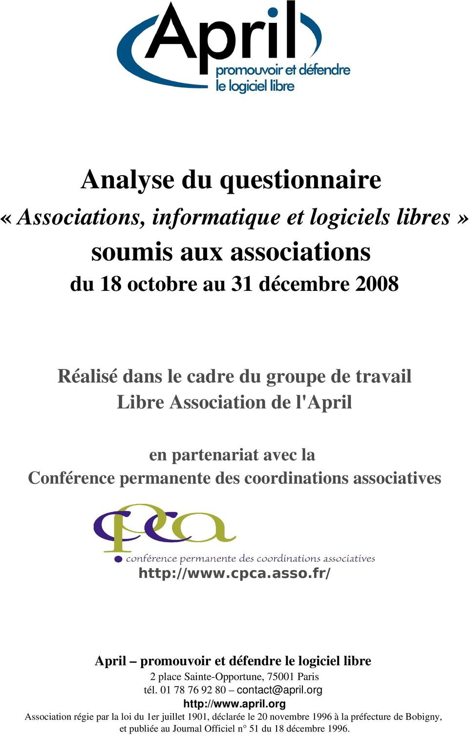 iatives http://www.cpca.asso.fr/ April promouvoir et défendre le logiciel libre 2 place Sainte Opportune, 75001 Paris tél. 01 78 76 92 80 contact@april.