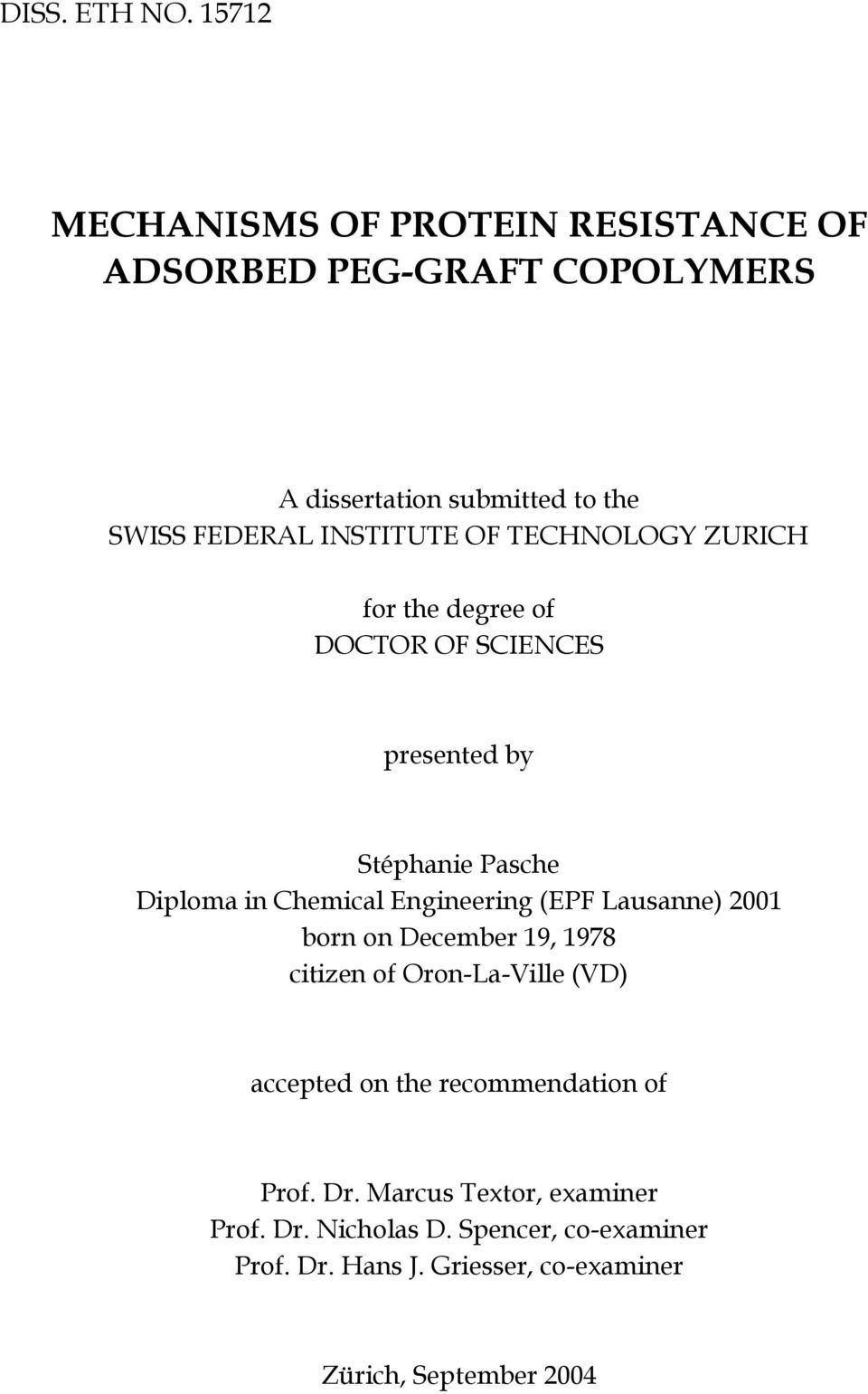 OF TECHNOLOGY ZURICH for the degree of DOCTOR OF SCIENCES presented by Stéphanie Pasche Diploma in Chemical Engineering (EPF