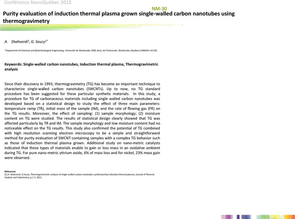 de l'université, Sherbrooke (Québec) CANADA J1K 2R1 Keywords: Single-walled carbon nanotubes, Induction thermal plasma, Thermogravimetric analysis Since their discovery in 1993, thermogravimetry (TG)