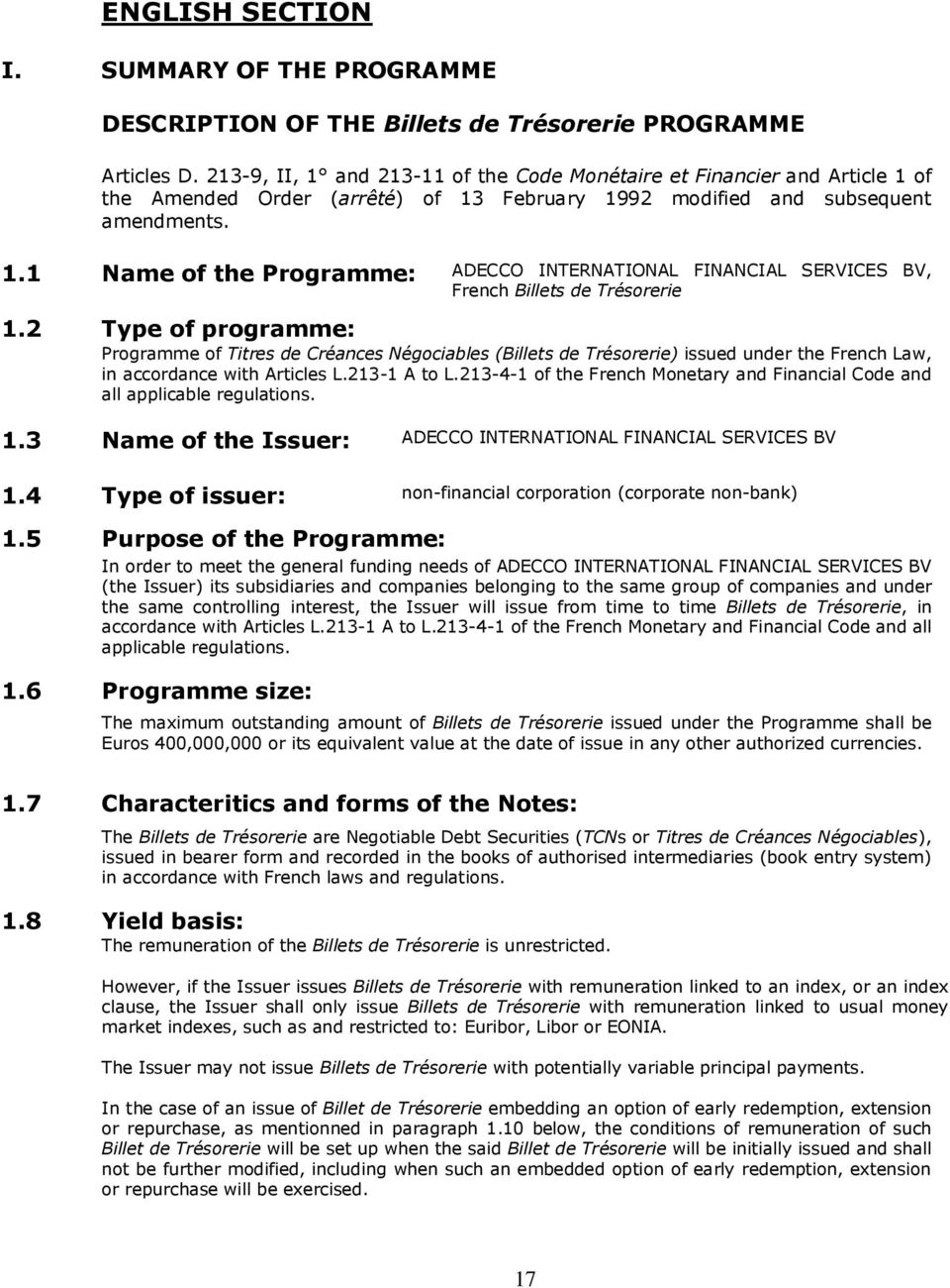 2 Type of programme: Programme of Titres de Créances Négociables (Billets de Trésorerie) issued under the French Law, in accordance with Articles L.213-1 A to L.