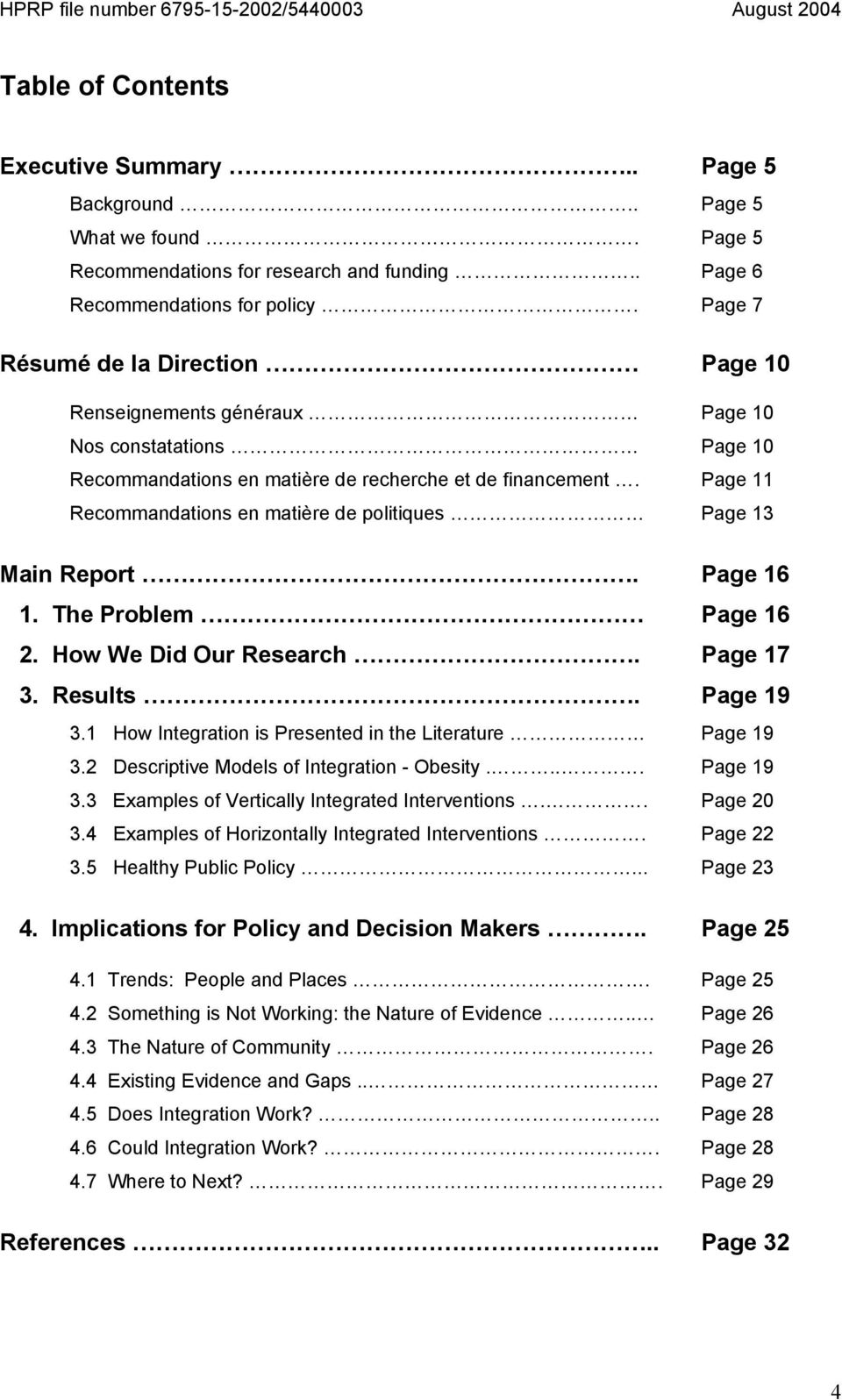 Page 11 Recommandations en matière de politiques Page 13 Main Report. Page 16 1. The Problem Page 16 2. How We Did Our Research. Page 17 3. Results. Page 19 3.