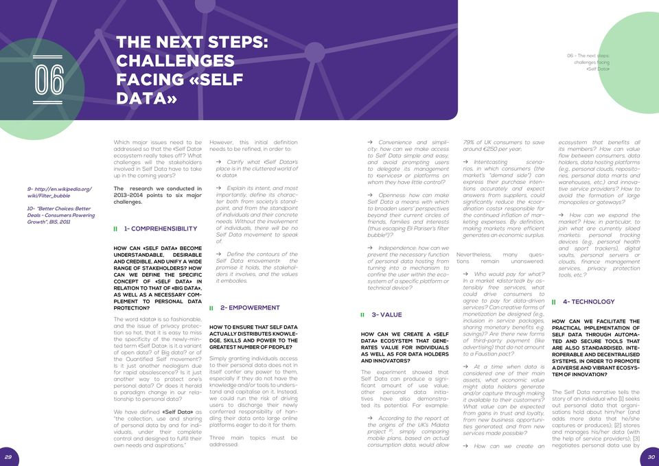 What challenges will the stakeholders involved in Self Data have to take up in the coming years? The research we conducted in 2013-2014 points to six major challenges.
